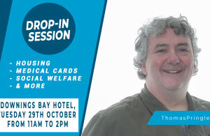 Thomas Pringle TD - Drop In Session - Downings - Tuesday 29th October