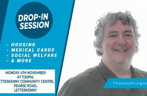 Thomas Pringle TD - Drop In Session - Letterkenny - Monday 4th November
