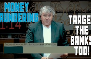 Thomas Pringle TD - Money Laundering; Target The Banks Too!