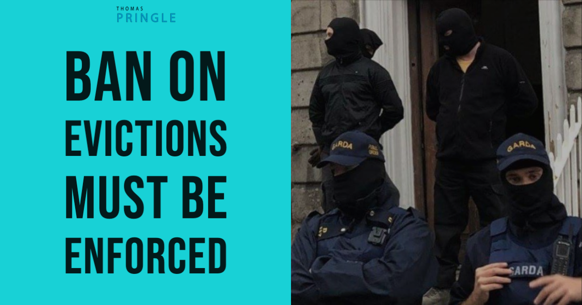 Pringle Says Ban On Evictions Must Be Enforced