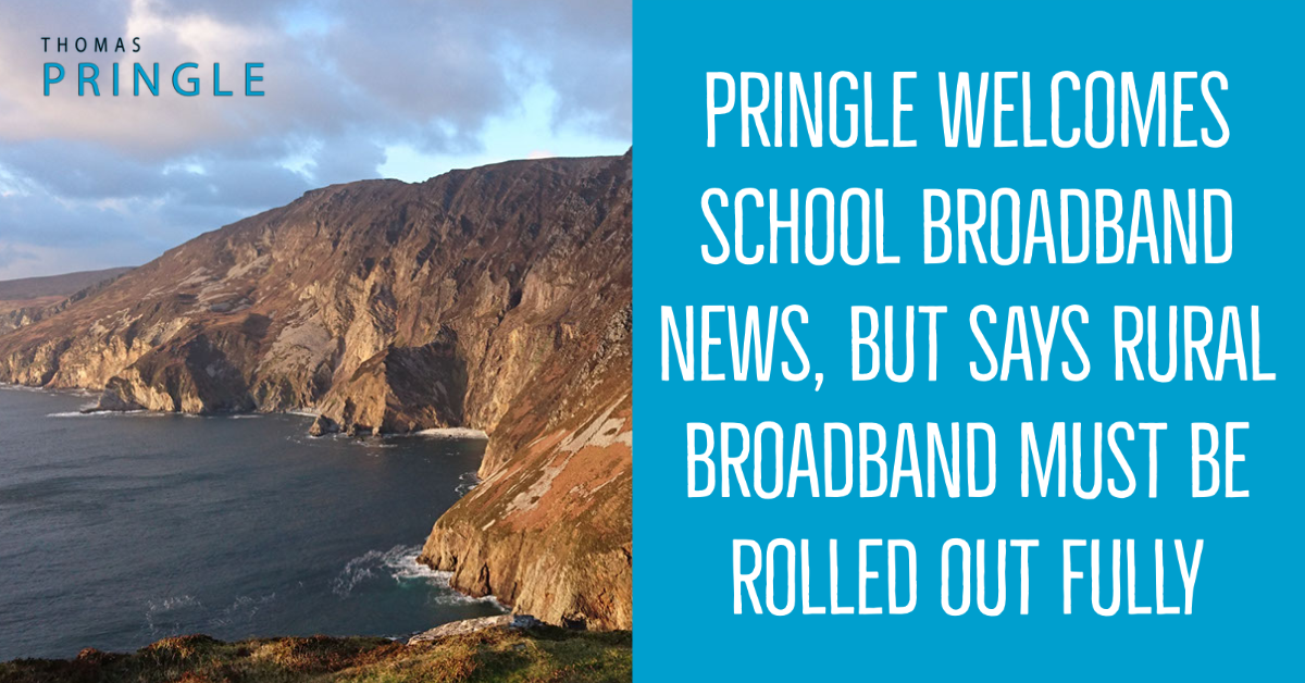 Pringle welcomes school broadband news, but says rural broadband must be rolled out fully