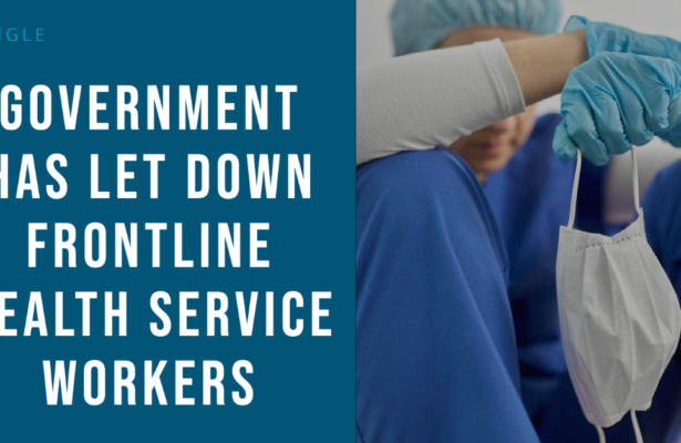 Pringle Says Government Has Let Down Frontline Health Service Workers