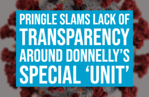 Pringle slams lack of transparency around Donnelly's special 'unit'
