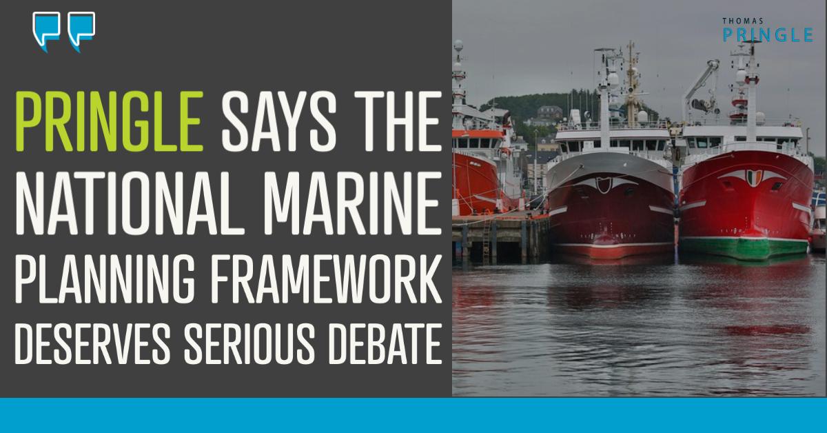 Pringle says the National Marine Planning Framework deserves serious debate