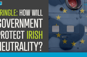 Pringle: How will Government protect Irish neutrality?