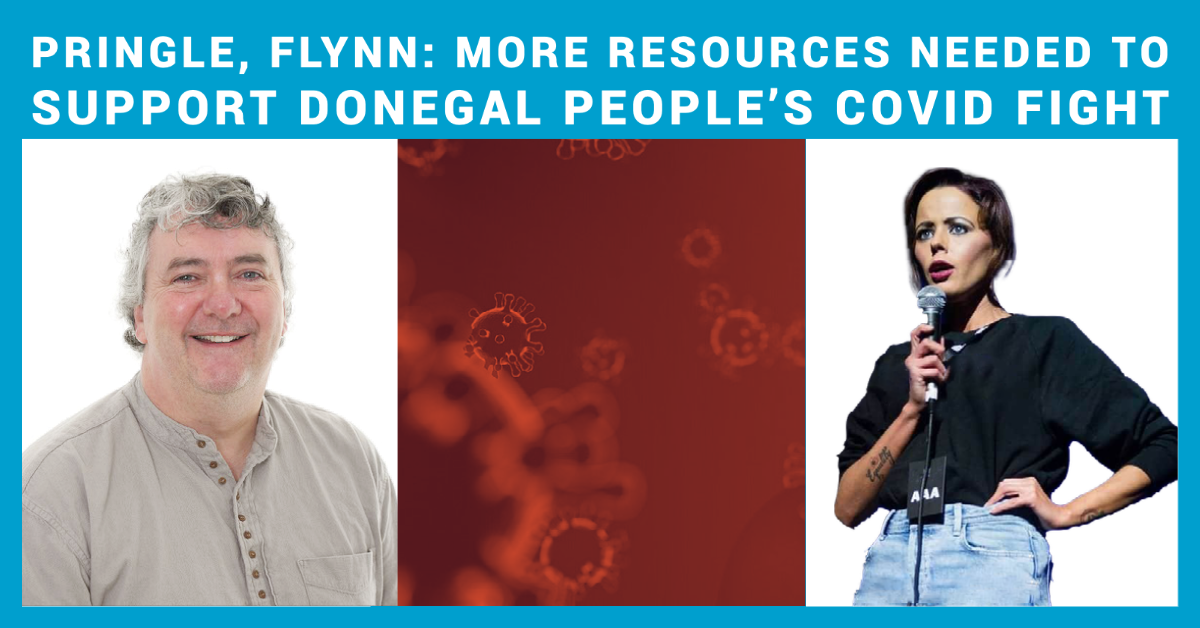 Pringle, Flynn: More resources needed to support Donegal people's Covid fight