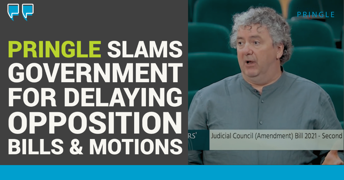 Pringle slams Government for delaying Opposition bills, motions