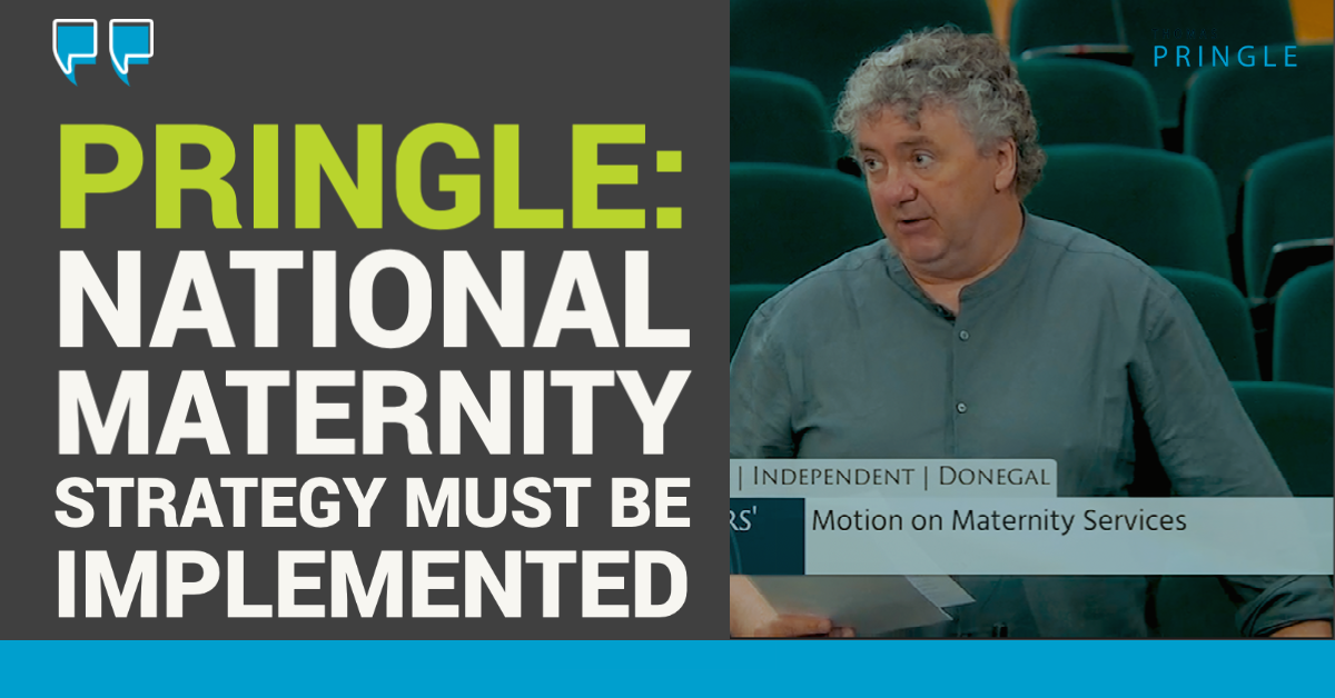 Thomas Pringle: National Maternity Strategy must be implemented