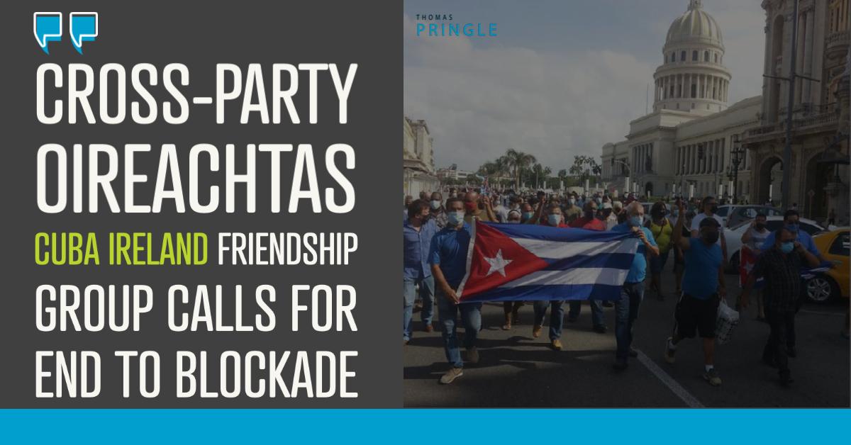 Cross-party Oireachtas Cuba Ireland Friendship Group calls for end to blockade