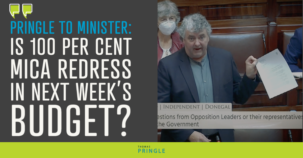 Pringle to Minister: Is 100 per cent mica redress in next week's budget?